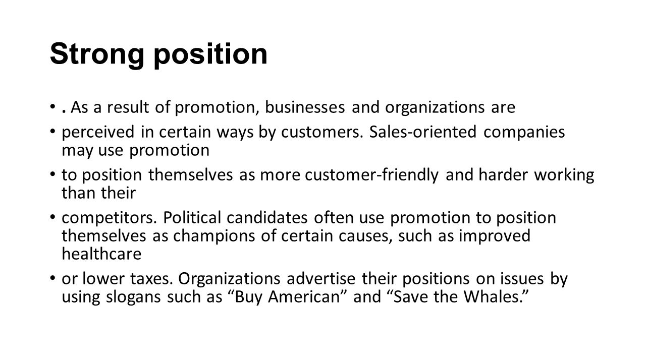 Strong position . As a result of promotion, businesses and organizations are.