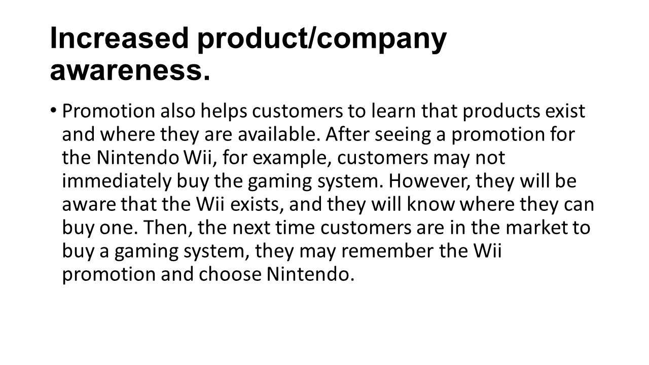 Increased product/company awareness.