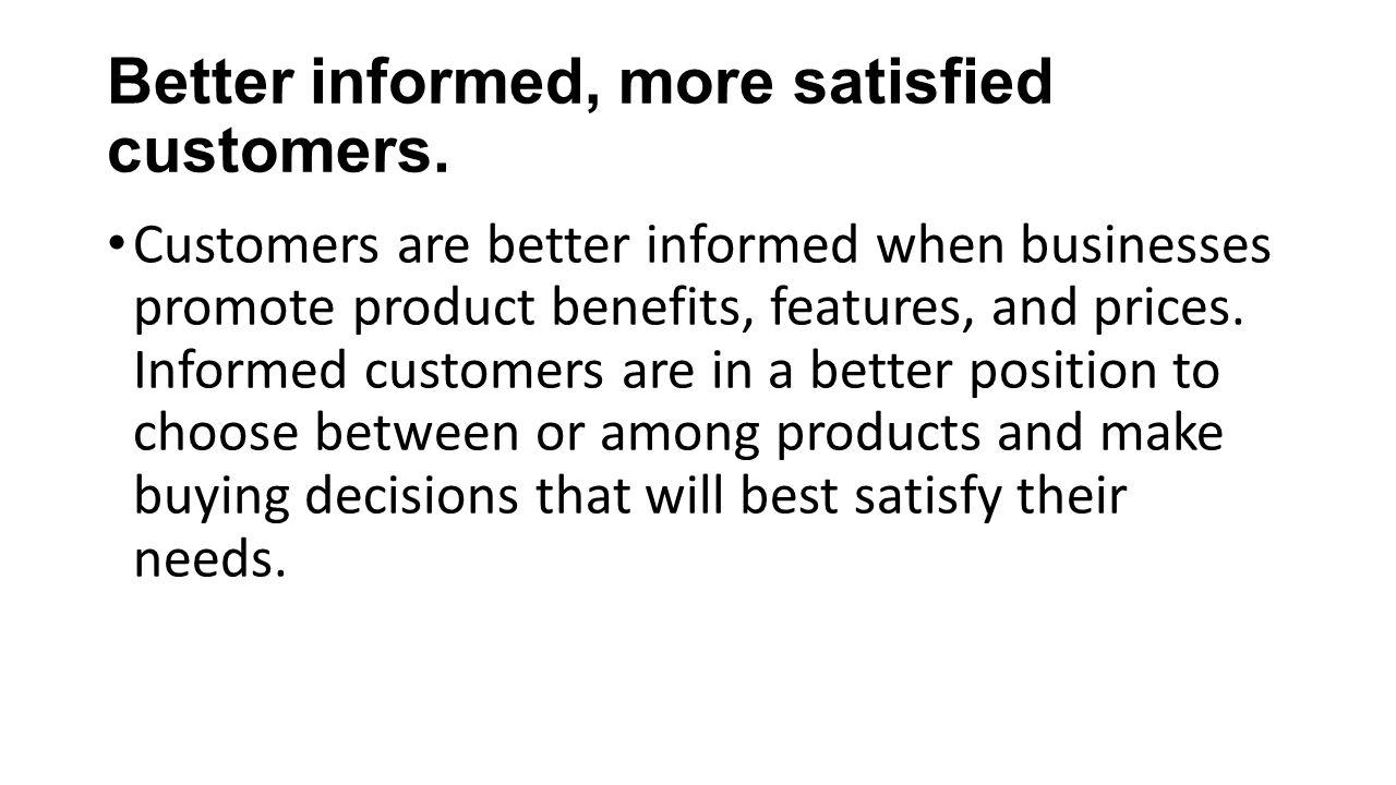 Better informed, more satisfied customers.
