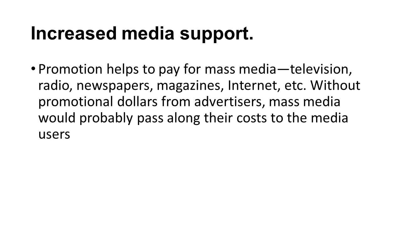 Increased media support.