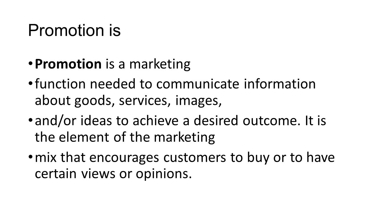 Promotion is Promotion is a marketing