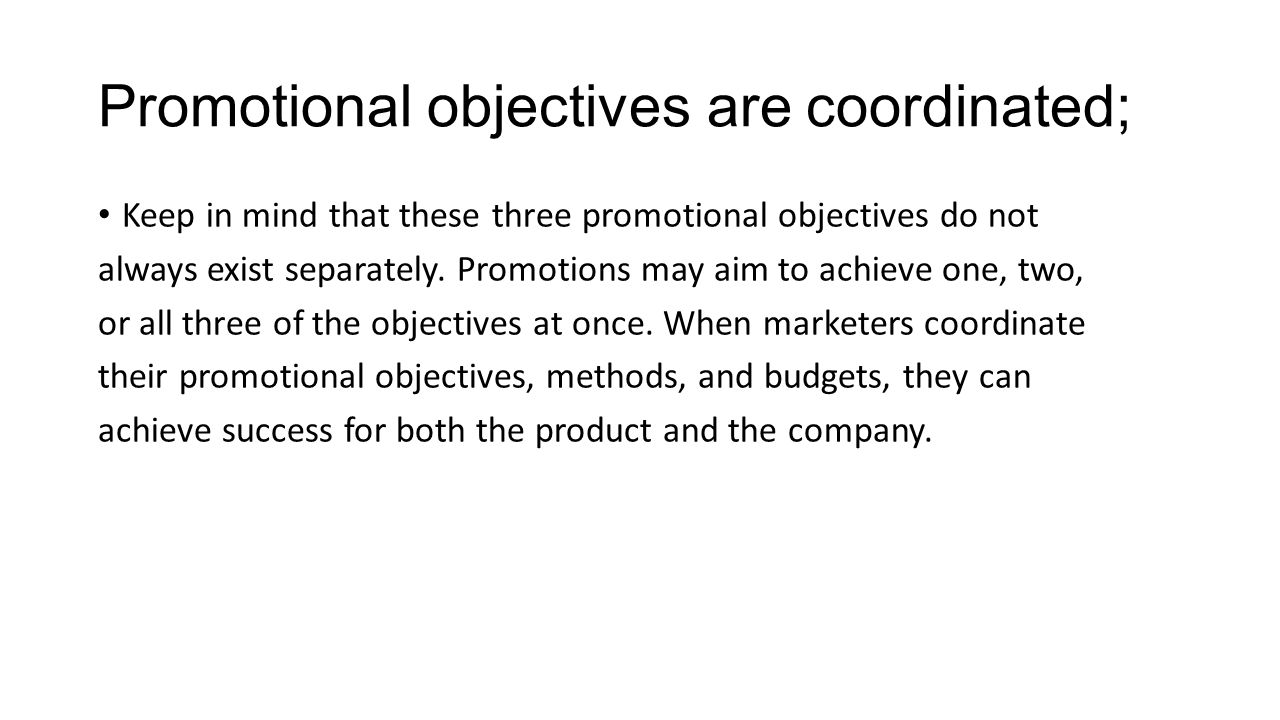 Promotional objectives are coordinated;