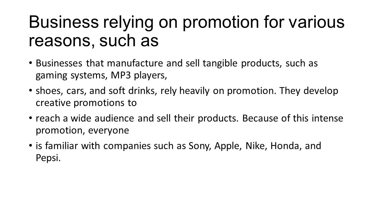 Business relying on promotion for various reasons, such as