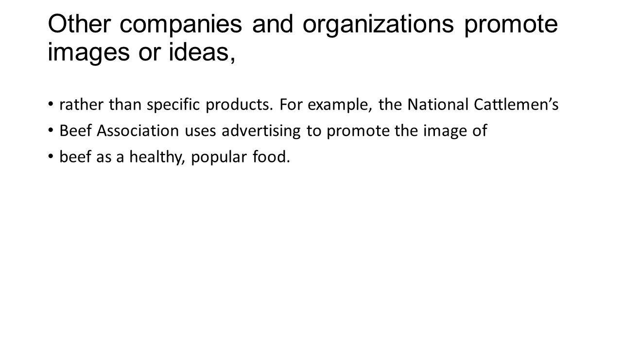 Other companies and organizations promote images or ideas,