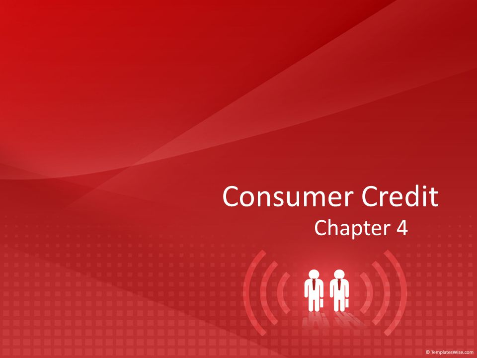Consumer Credit Chapter 4