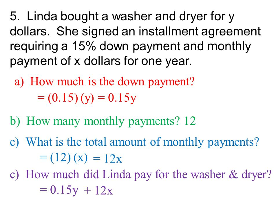 5. Linda bought a washer and dryer for y dollars