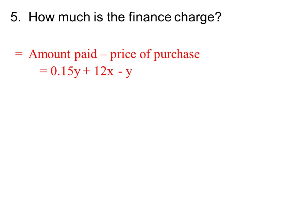 5. How much is the finance charge
