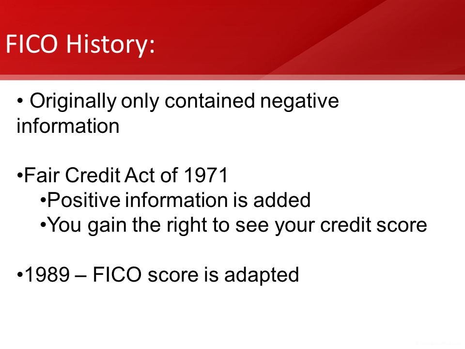 FICO History: Originally only contained negative information