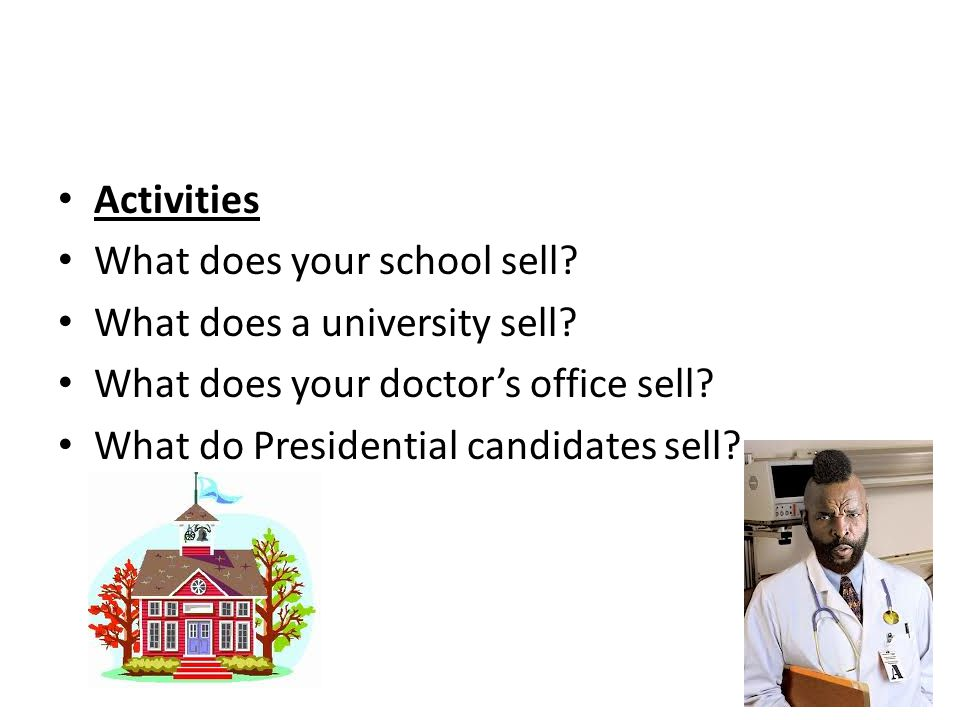 Activities What does your school sell What does a university sell What does your doctor's office sell