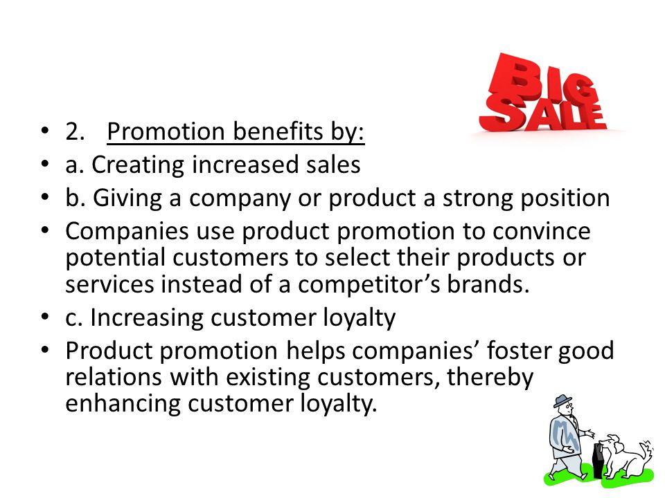 2. Promotion benefits by: