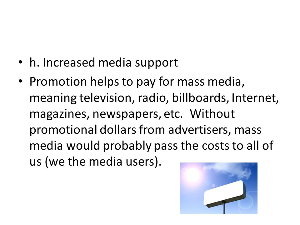 h. Increased media support