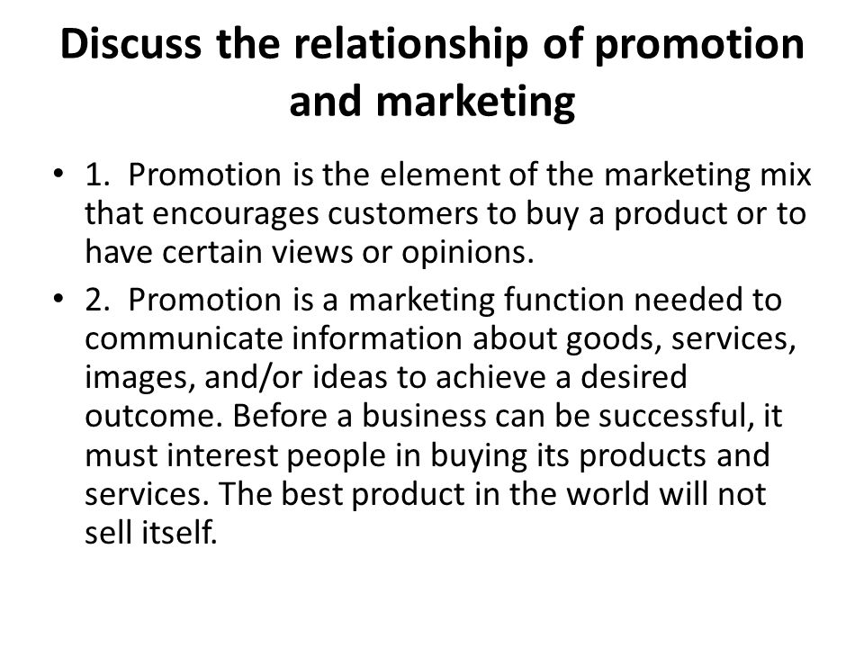 Discuss the relationship of promotion and marketing