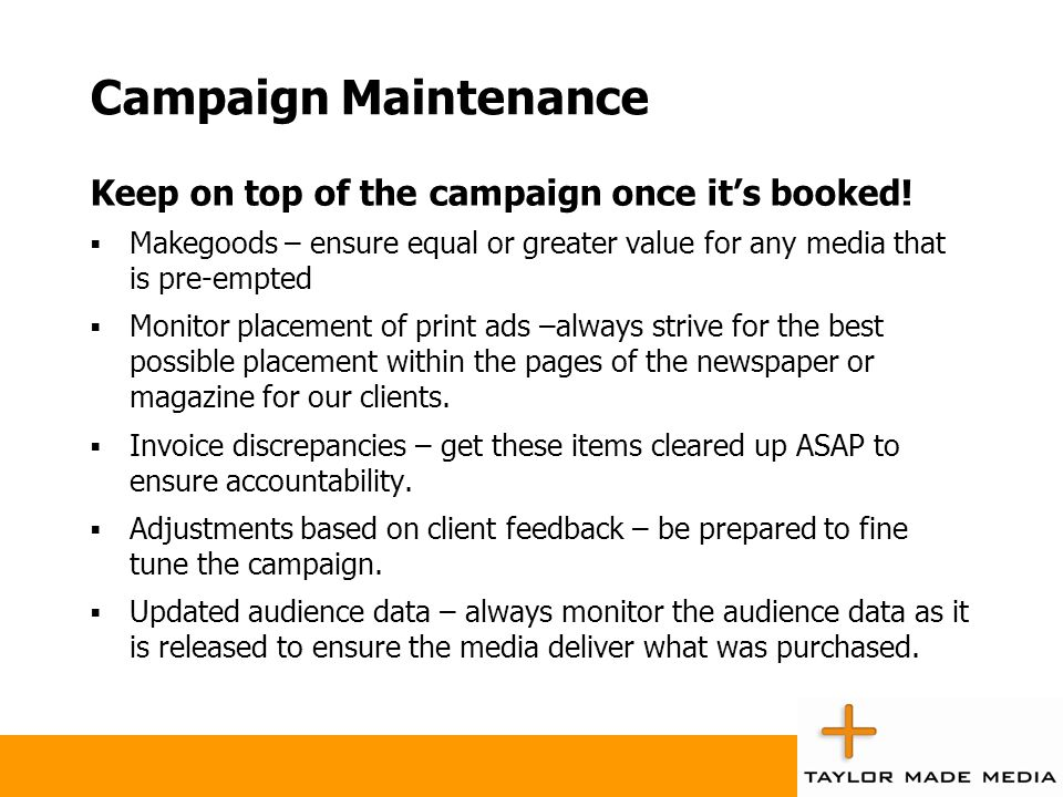 Campaign Maintenance Keep on top of the campaign once it's booked!