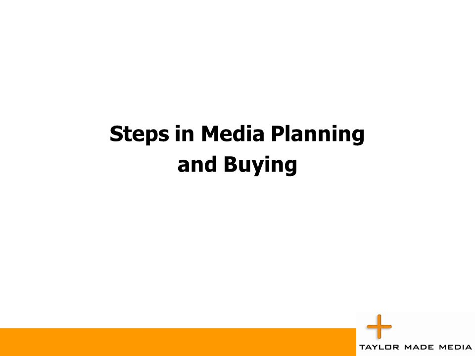 Steps in Media Planning and Buying