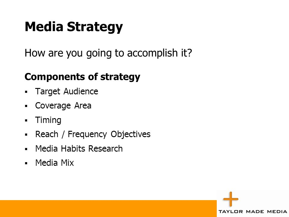 Media Strategy How are you going to accomplish it