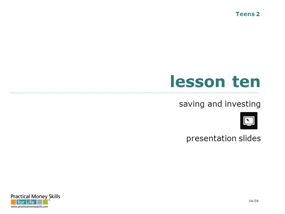 Teens 2 lesson ten saving and investing presentation slides 04/09