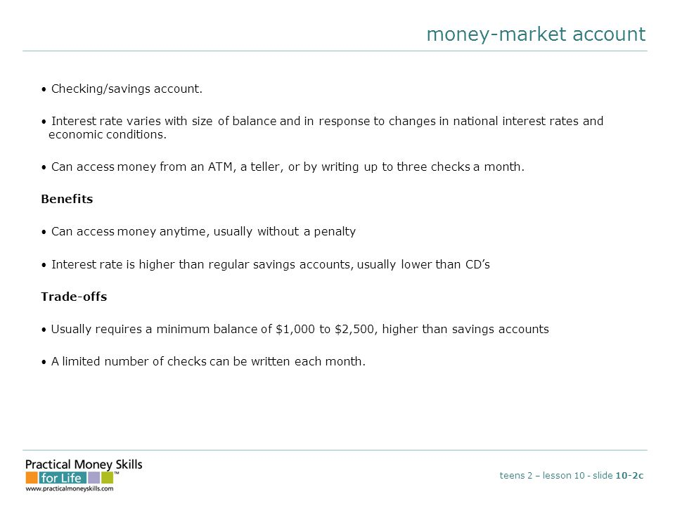 money-market account Checking/savings account.