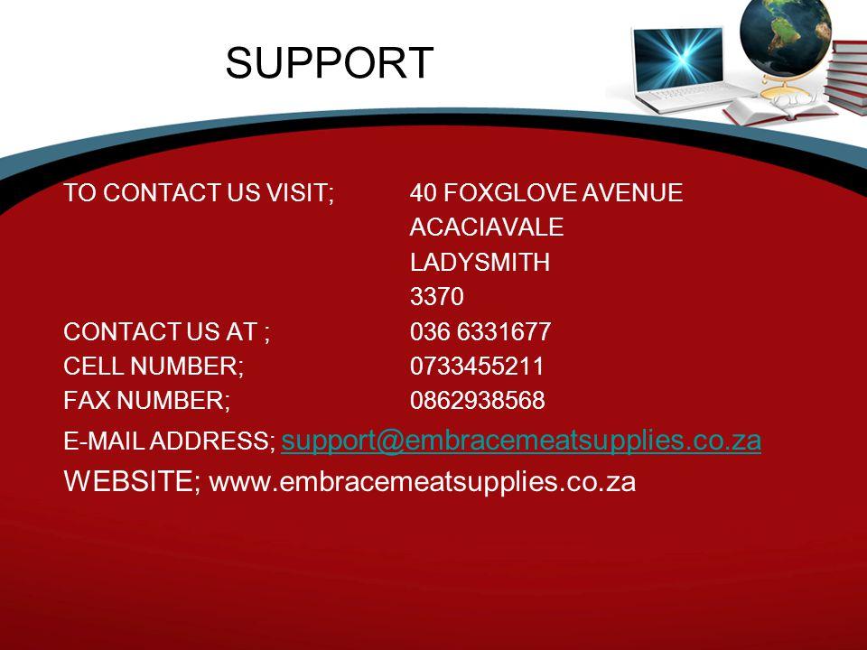 SUPPORT WEBSITE; www.embracemeatsupplies.co.za