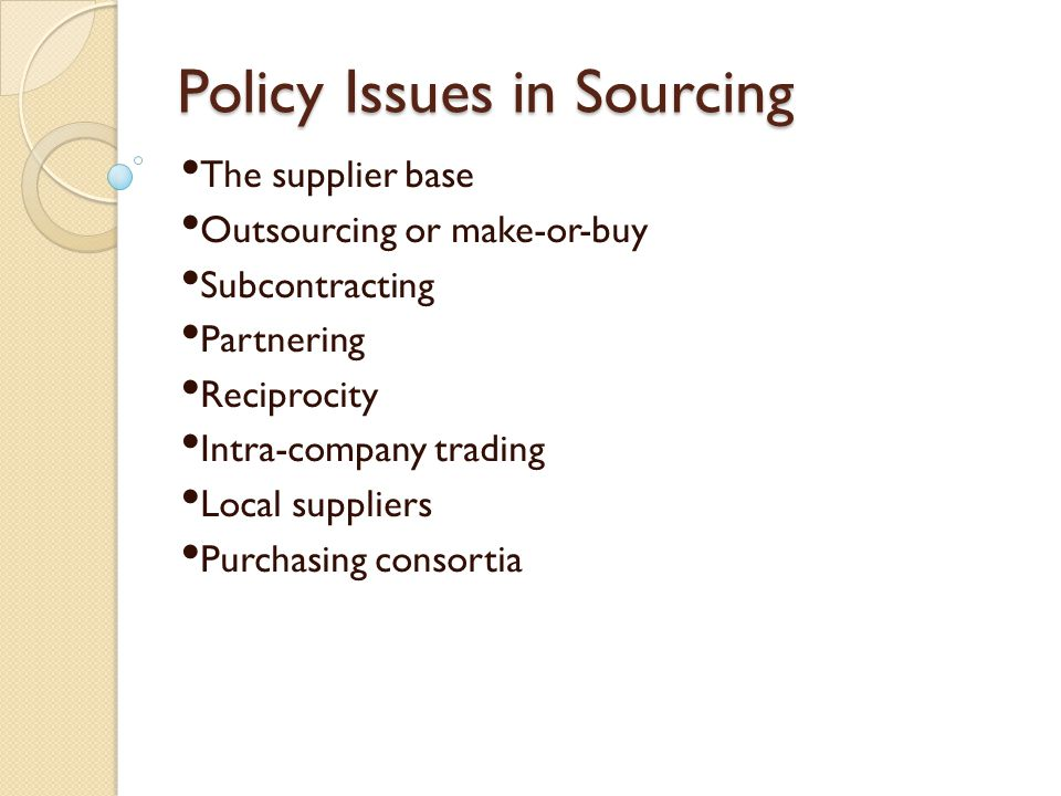 Policy Issues in Sourcing