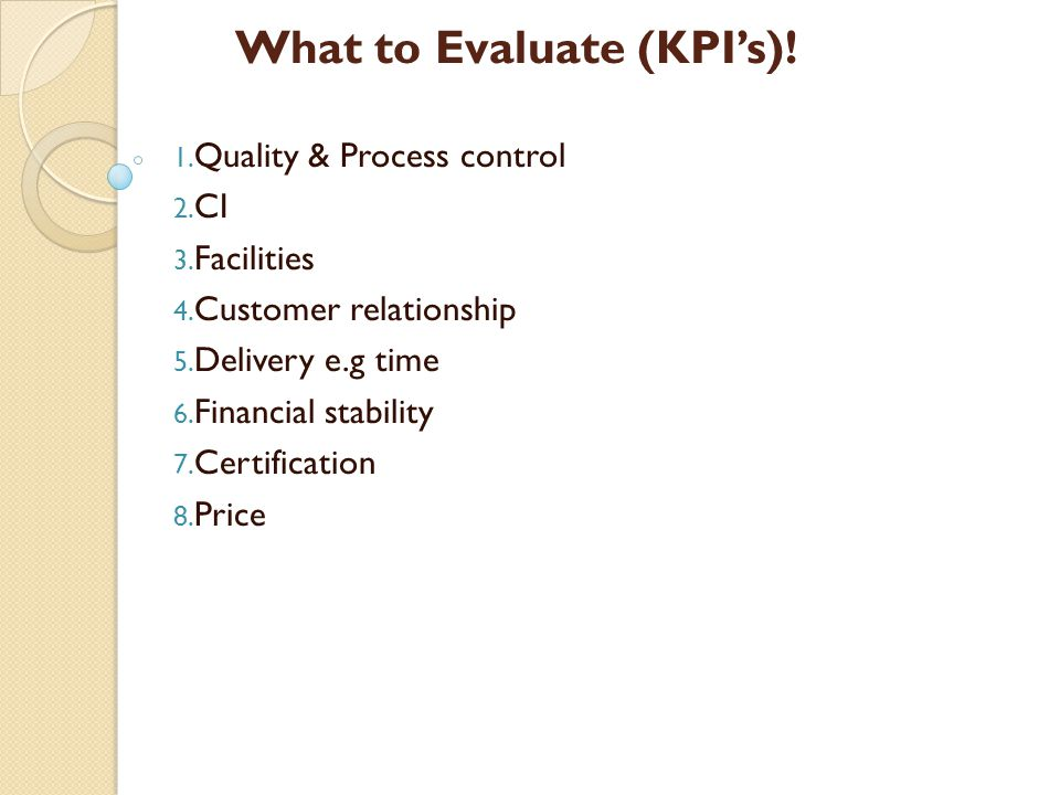 What to Evaluate (KPI's)!