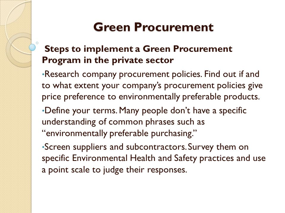 Green Procurement Steps to implement a Green Procurement Program in the private sector.