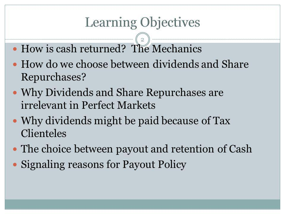 Learning Objectives How is cash returned The Mechanics