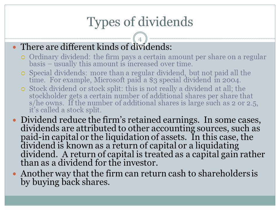 Types of dividends There are different kinds of dividends: