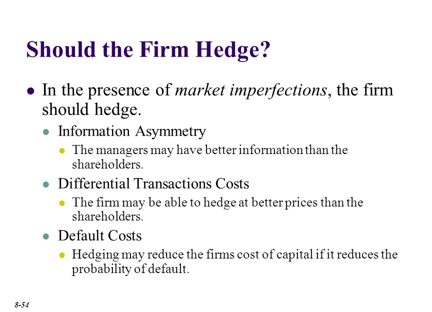 Should the Firm Hedge Taxes can be a large market imperfection.