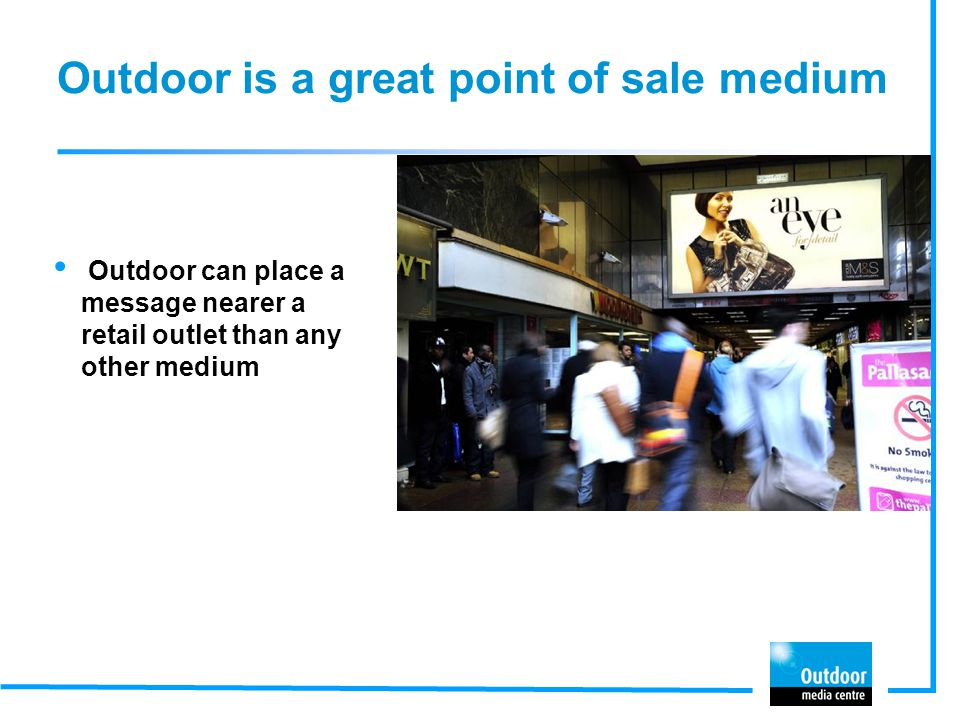 Outdoor is a great point of sale medium