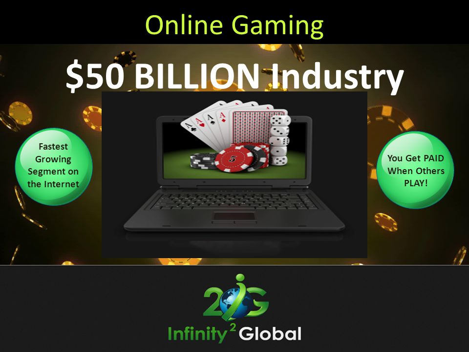 $50 BILLION Industry Online Gaming