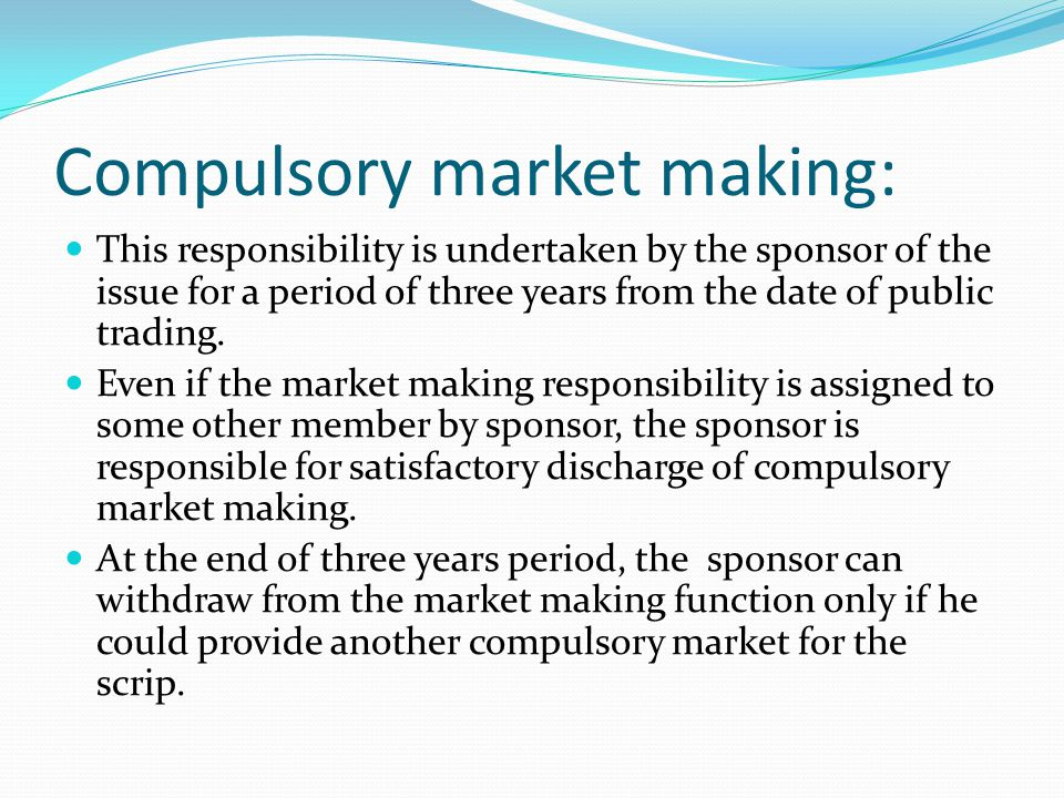Compulsory market making: