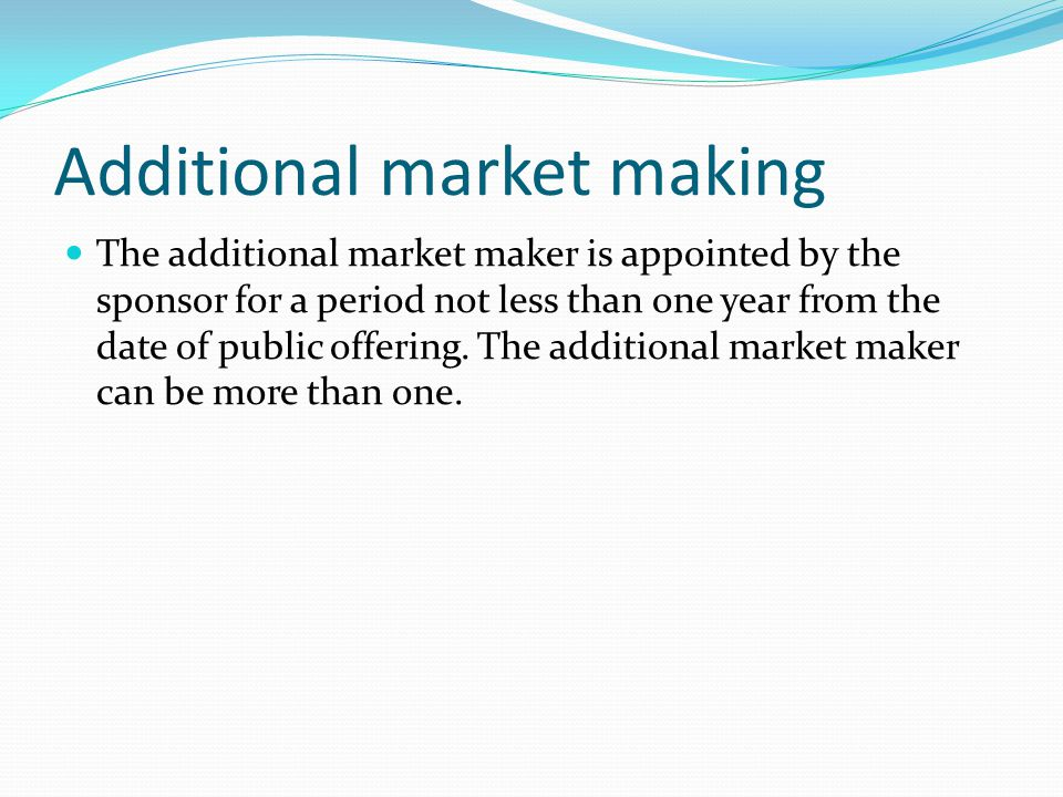 Additional market making