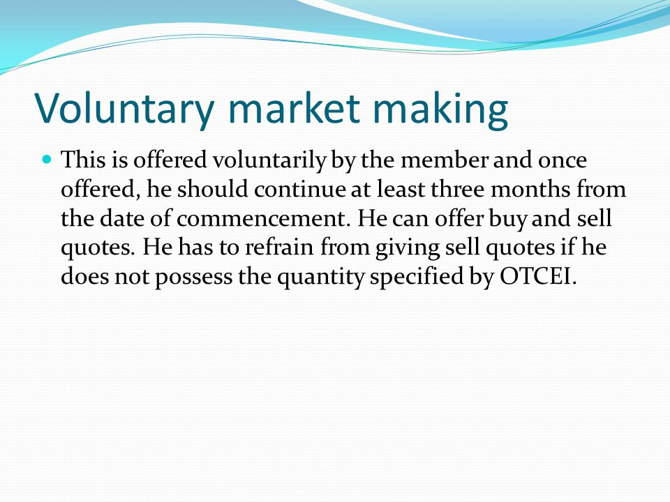 Voluntary market making