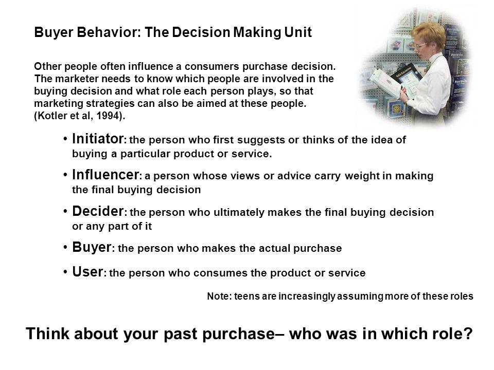 Think about your past purchase– who was in which role
