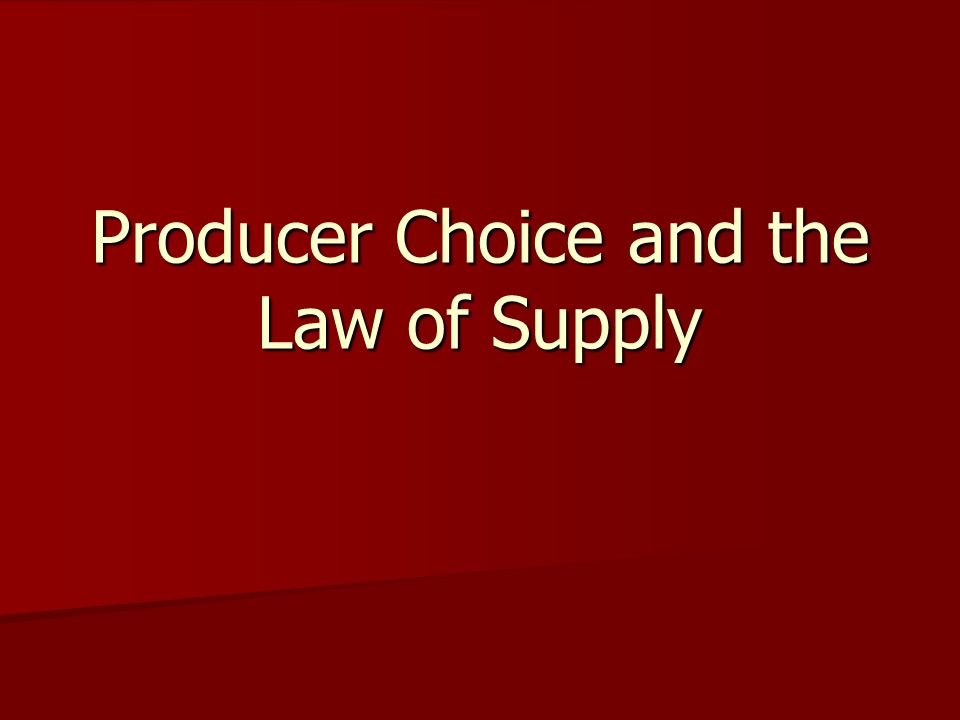 Producer Choice and the Law of Supply