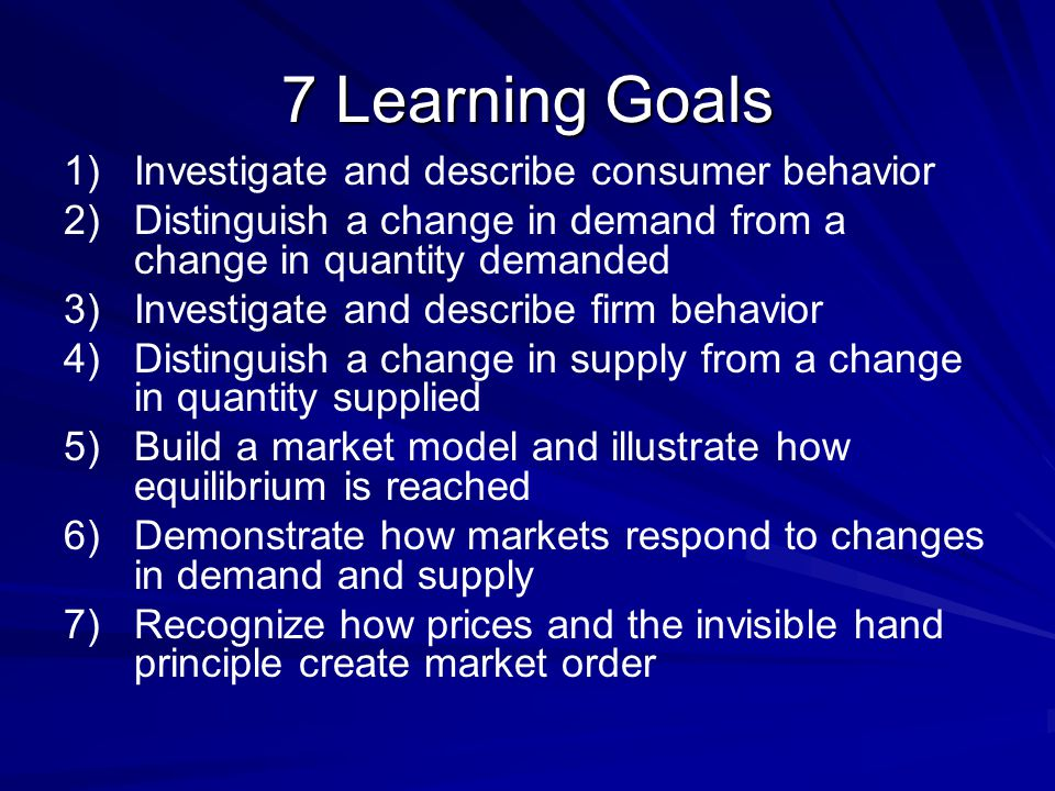 7 Learning Goals Investigate and describe consumer behavior