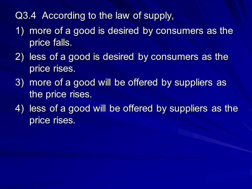 Q3.4 According to the law of supply,