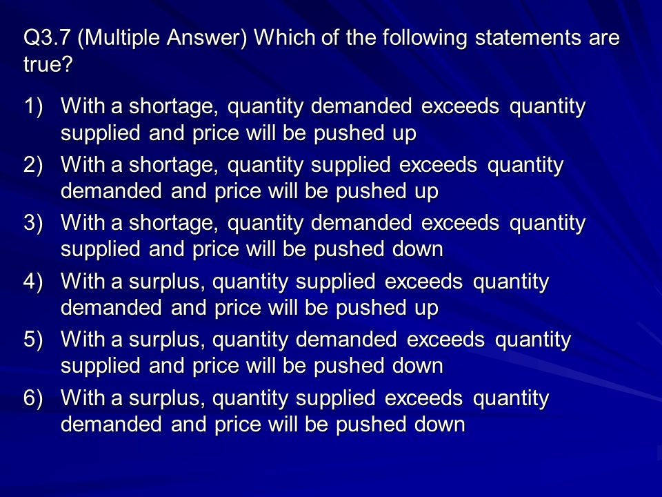 Q3.7 (Multiple Answer) Which of the following statements are true