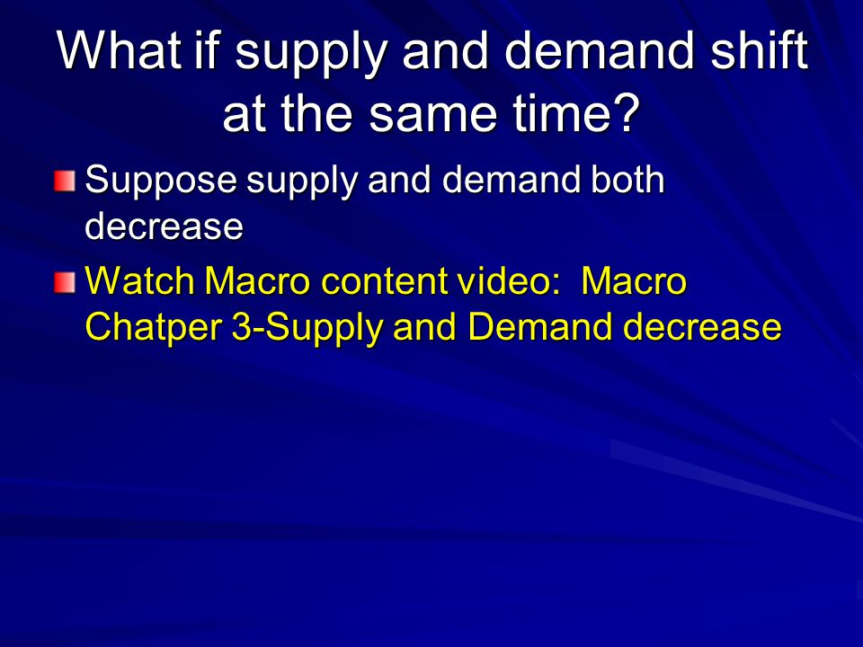What if supply and demand shift at the same time