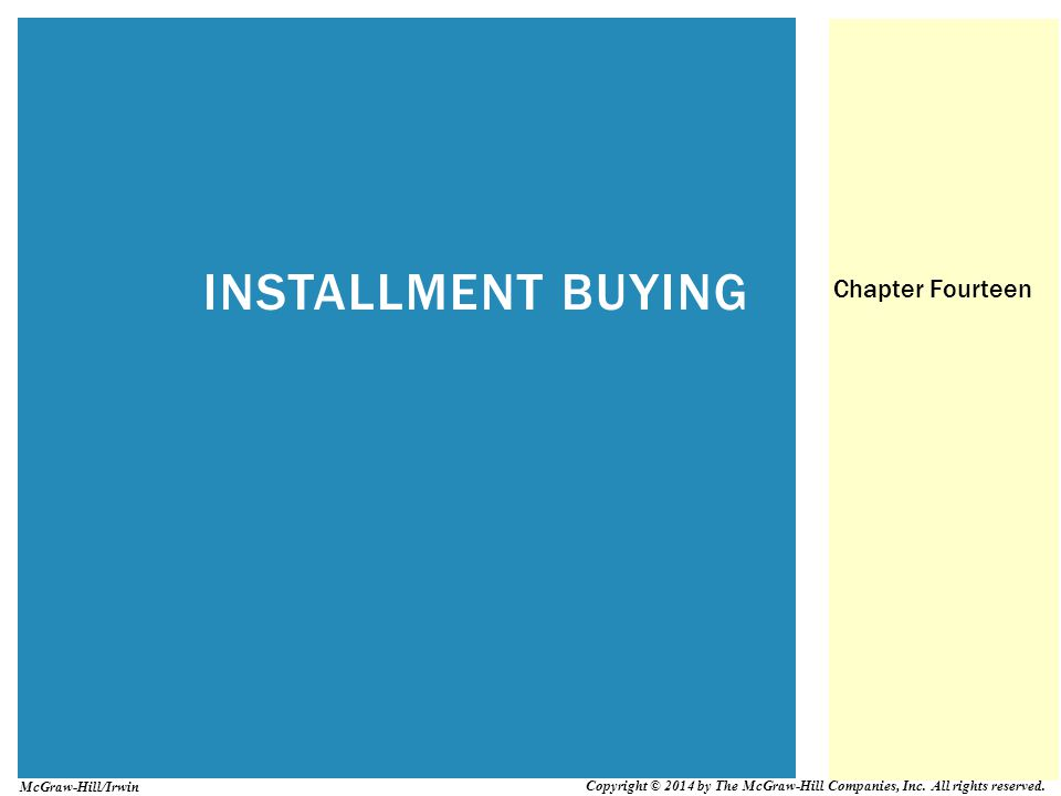 INSTALLMENT BUYING Chapter Fourteen McGraw-Hill/Irwin