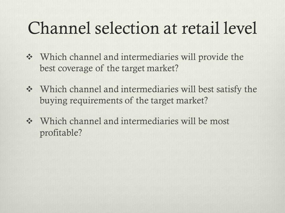 Channel selection at retail level