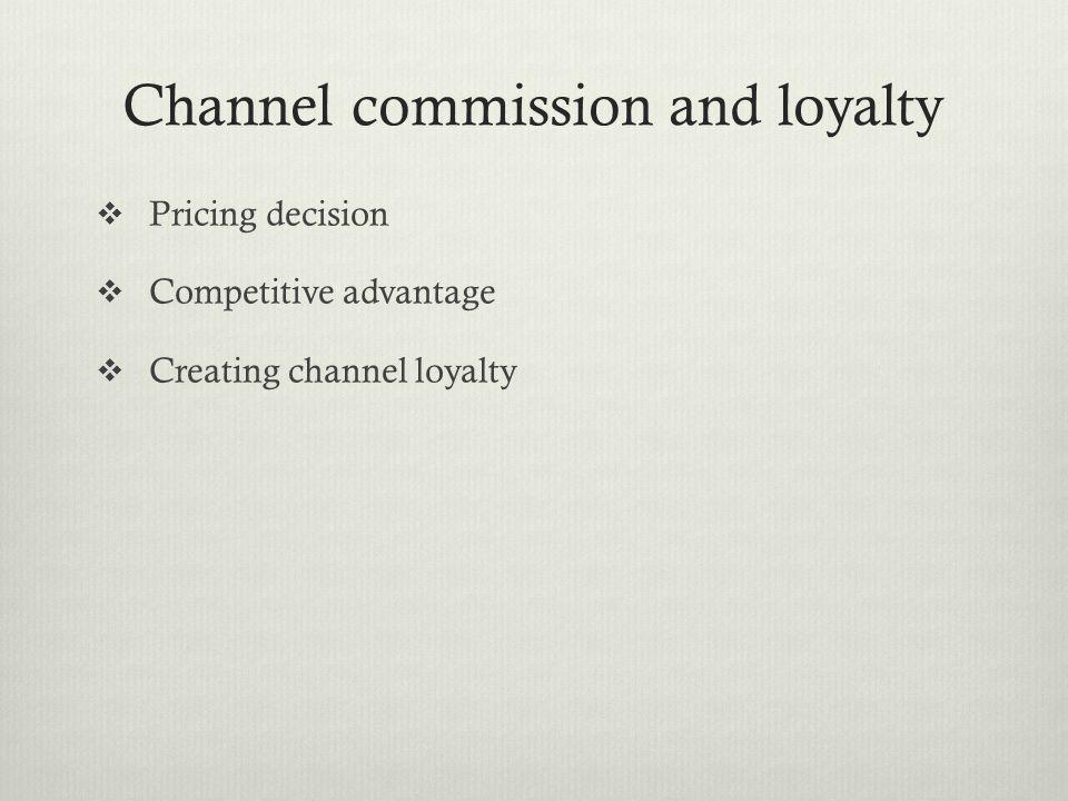 Channel commission and loyalty