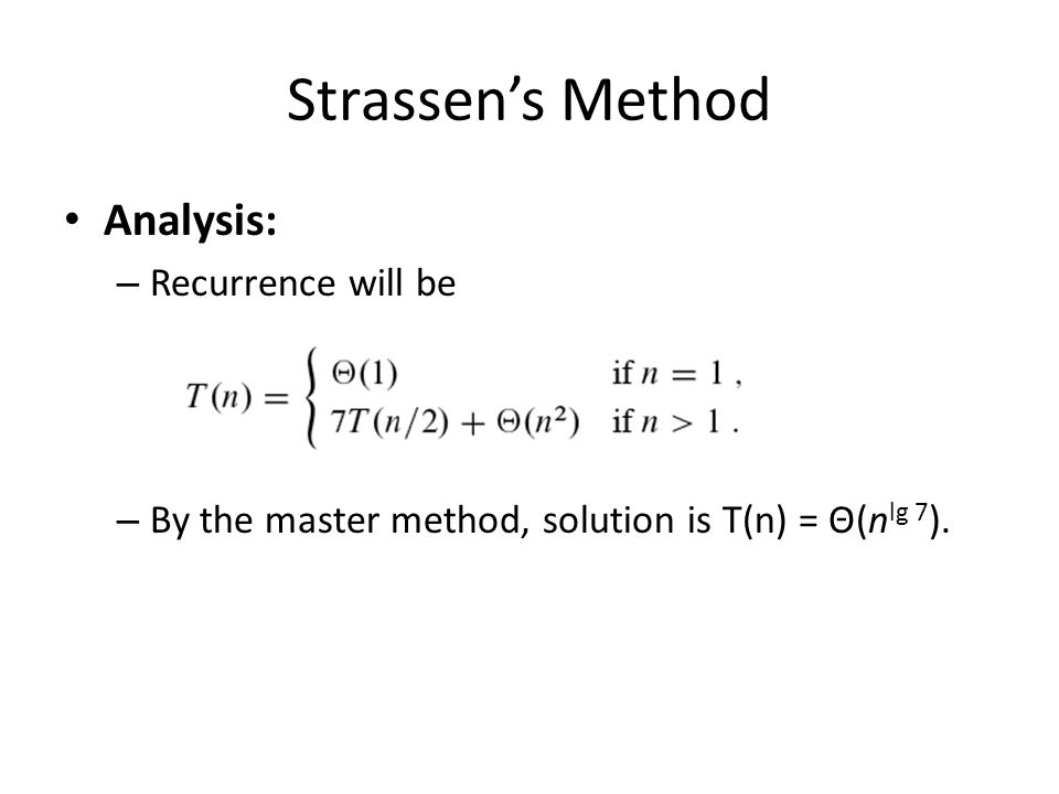 Strassen's Method Analysis: Recurrence will be