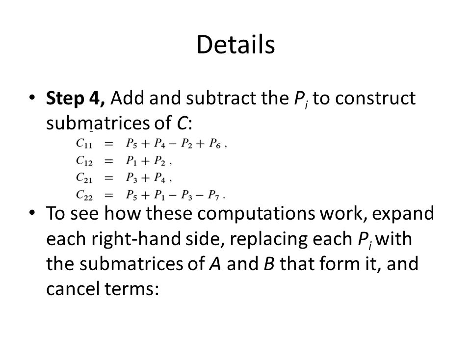 Details Step 4, Add and subtract the Pi to construct submatrices of C: