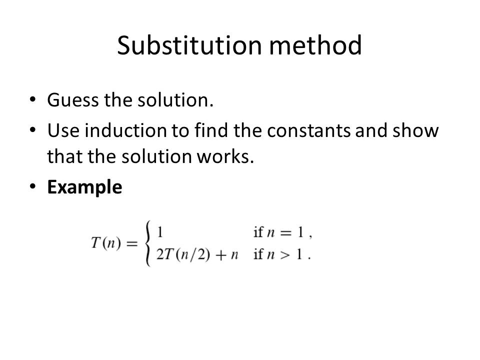 Substitution method Guess the solution.