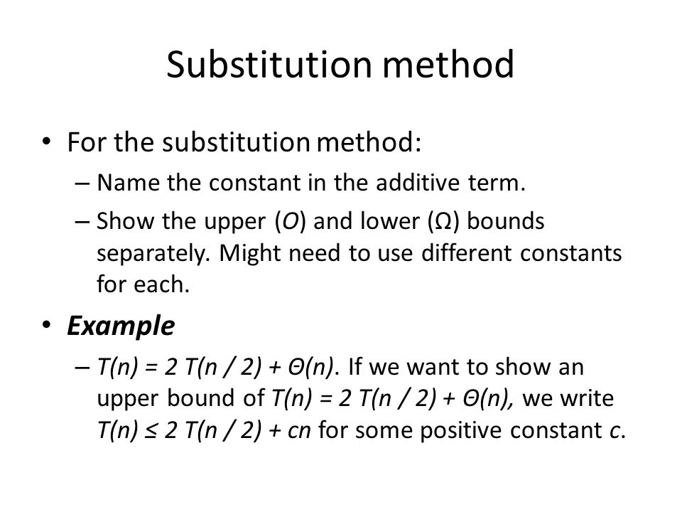 Substitution method For the substitution method: Example