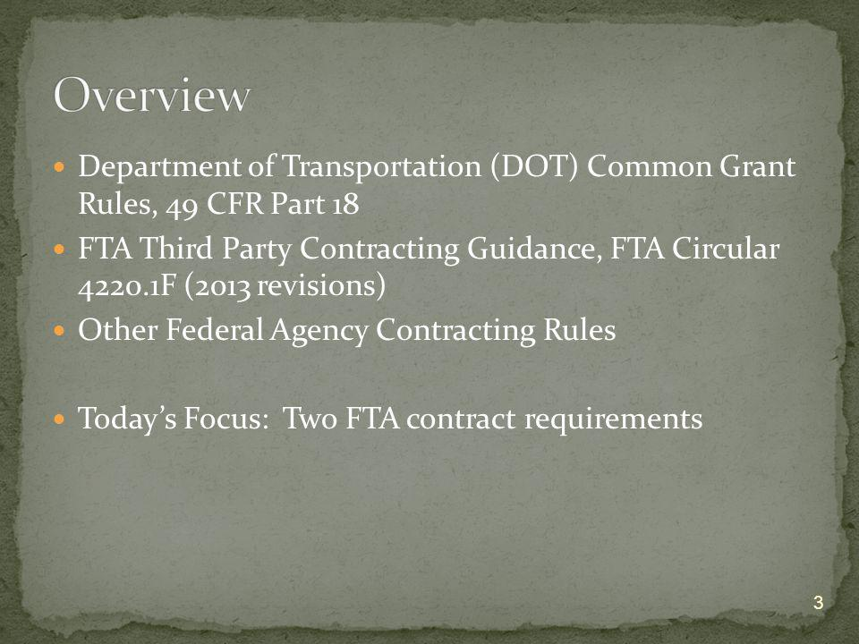 Overview Department of Transportation (DOT) Common Grant Rules, 49 CFR Part 18.