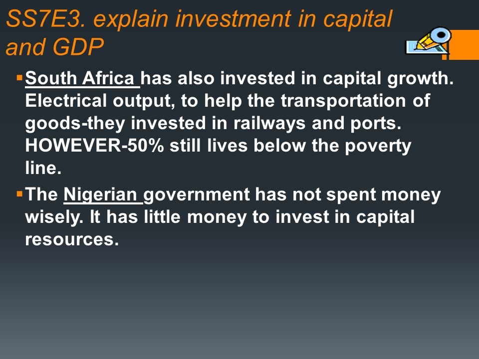 SS7E3. explain investment in capital and GDP