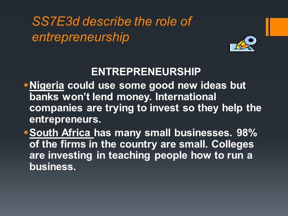 SS7E3d describe the role of entrepreneurship
