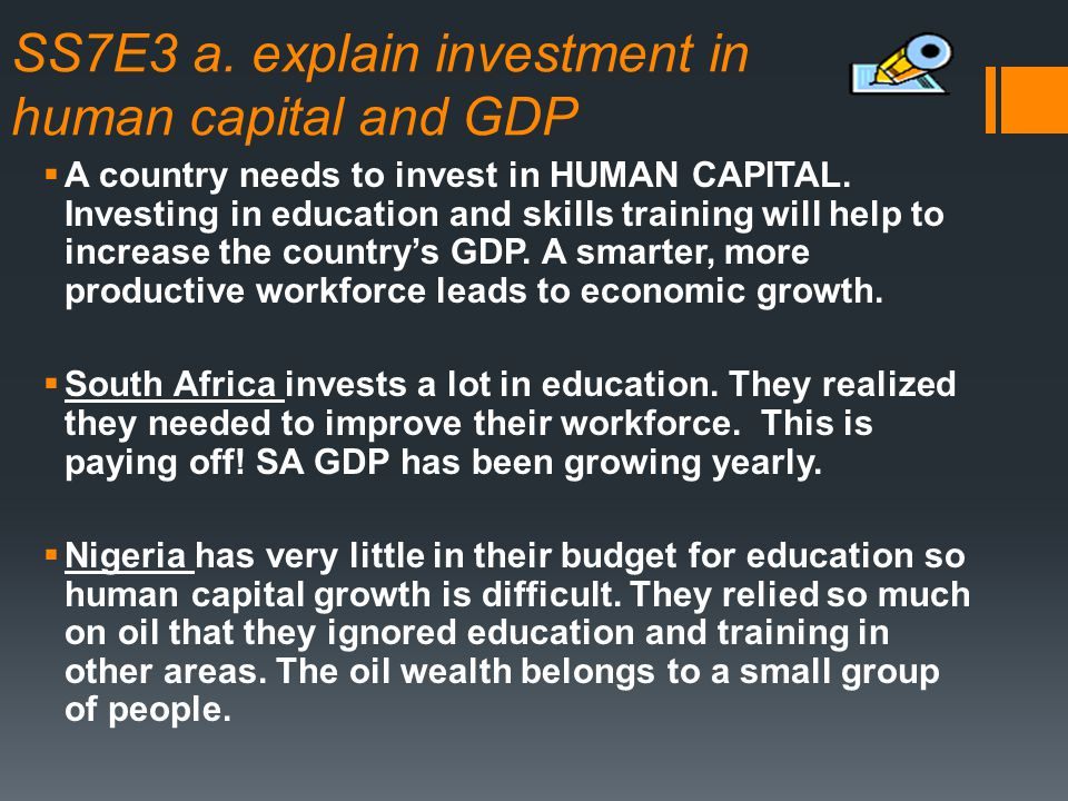 SS7E3 a. explain investment in human capital and GDP